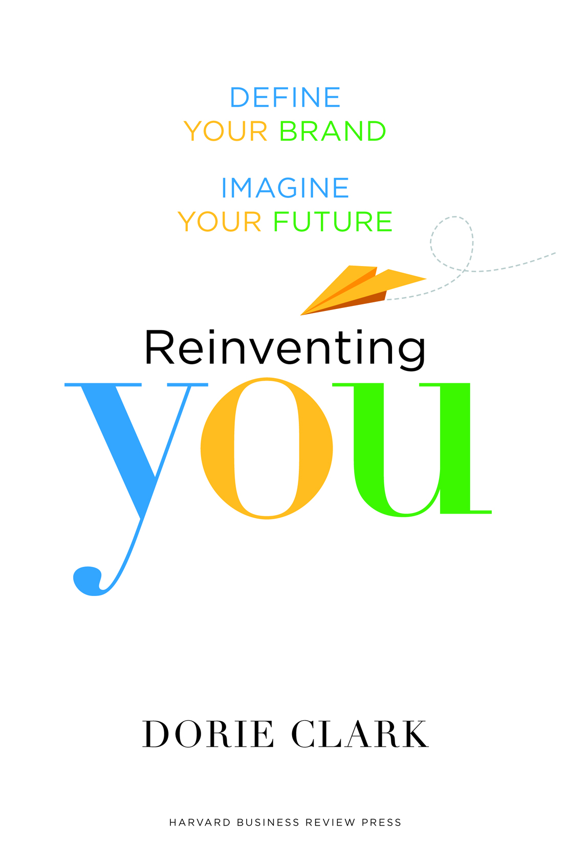 REINVENTING YOUR DORIE CLARK EBOOK